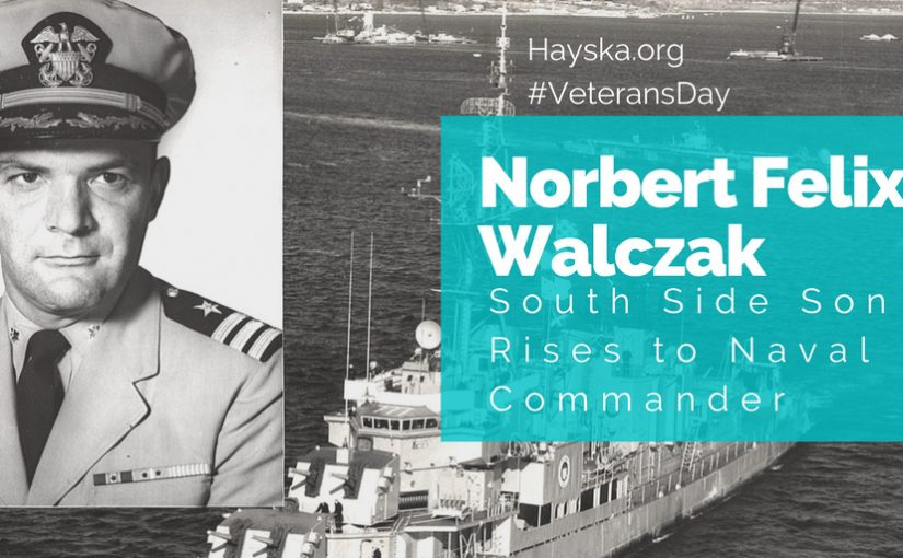Norbert Felix Walczak: A South Side Son Rises to Naval Commander