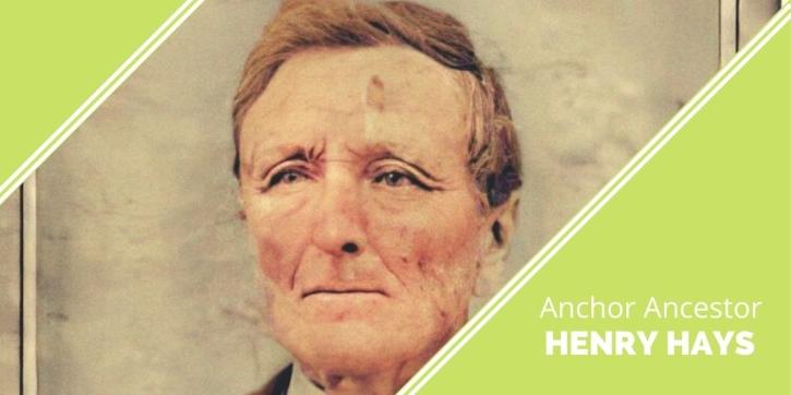 Anchor Ancestors 1: Henry Hays
