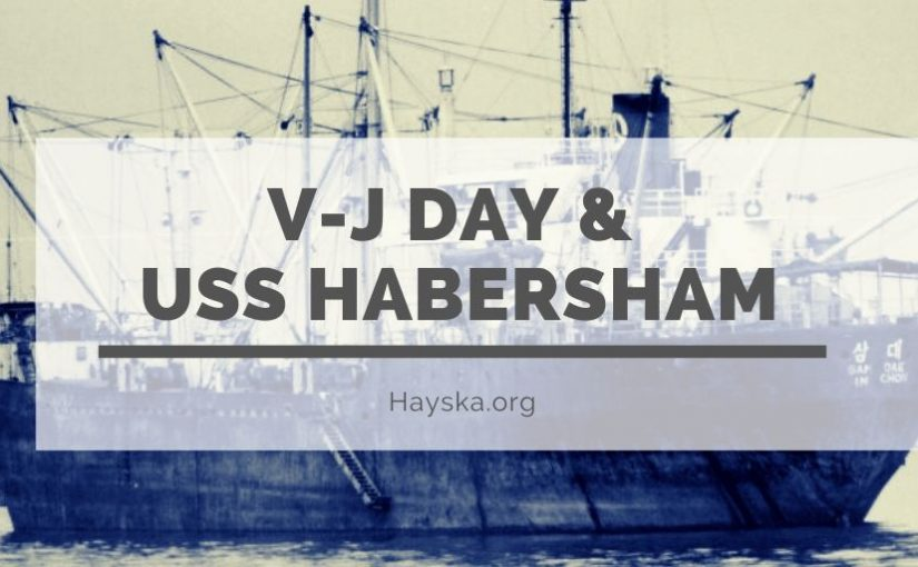 V-J Day & USS Habersham